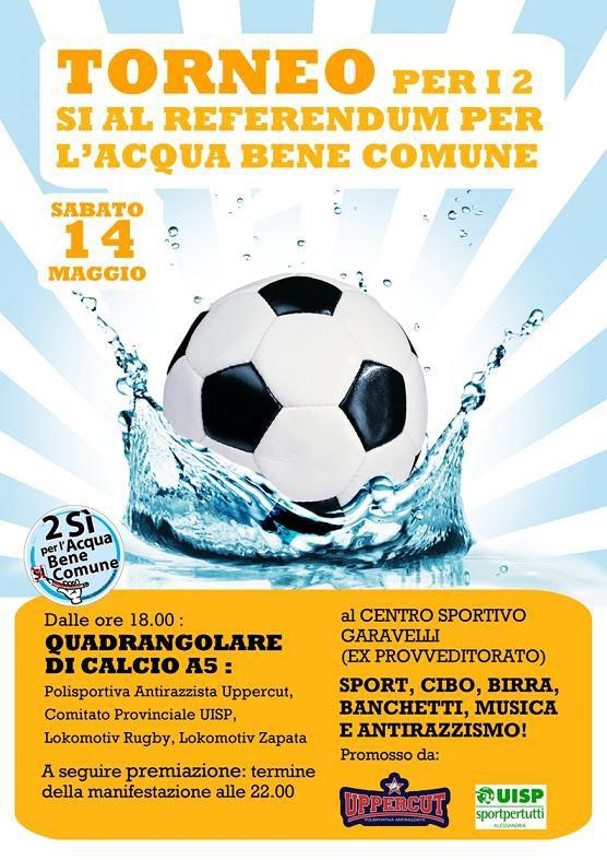 """Quadrangolare di calcio a 5 """"per i 2 si al referendum per l'acqua bene comune"""""""