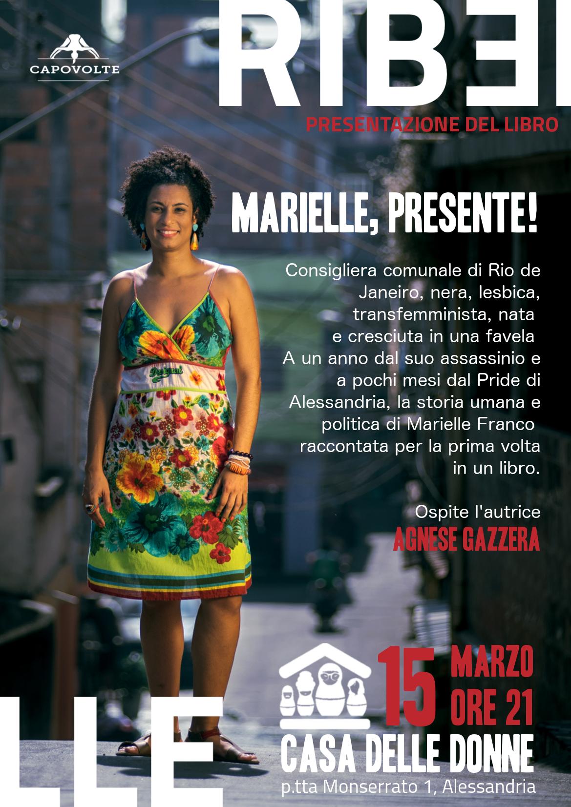 """15.3.2019 – Verso il Pride di Alessandria…""""Marielle, presente!"""" – Il libro sulla storia di Marielle Franco a un anno dall'omicidio"""