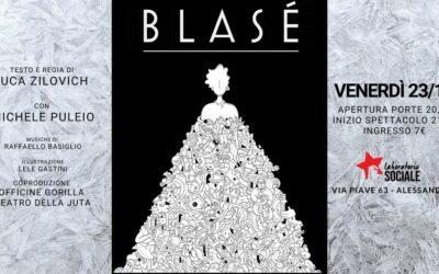 """Venerdì 23 ottobre, lo spettacolo """"Blasé"""""""